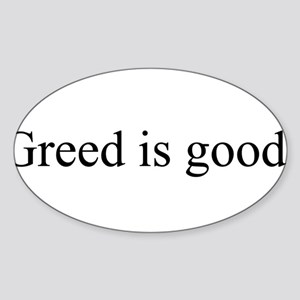 Greed is good Oval Sticker
