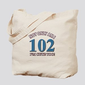 Not Only Am I 102 I'm Cute Too Tote Bag
