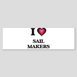 I love Sail Makers Bumper Sticker