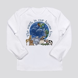 The Earth Is Our House Too Long Sleeve T-Shirt