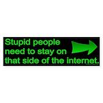 stupid internet Bumper Sticker