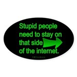 stupid internet Oval Sticker