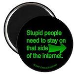 stupid internet Magnet