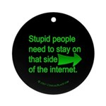 stupid internet Ornament (Round)