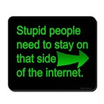 stupid internet Mousepad
