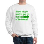 stupid internet Sweatshirt