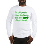 stupid internet Long Sleeve T-Shirt
