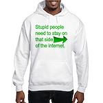 stupid internet Hooded Sweatshirt
