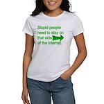stupid internet Women's T-Shirt