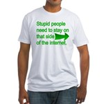 stupid internet Fitted T-Shirt