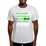 stupid internet Light T-Shirt