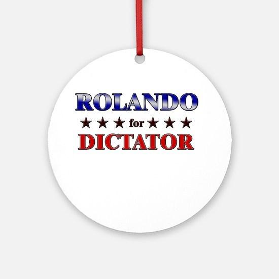 ROLANDO for dictator Ornament (Round)
