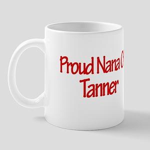 Proud Nana of Tanner Mug