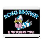 Dogg Brother Mousepad