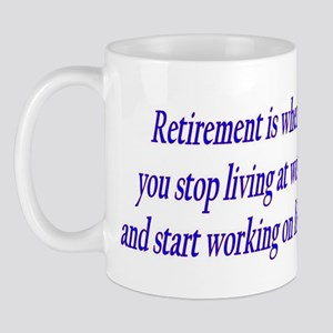 Retirement is when Mug