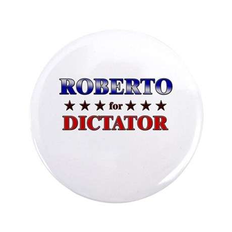 "ROBERTO for dictator 3.5"" Button"