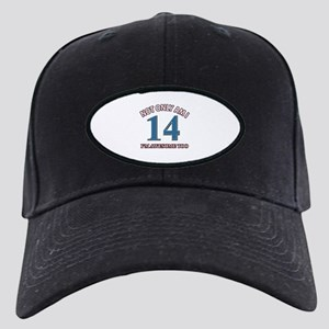 Not Only Am I 14 I'm Awesome Too Black Cap