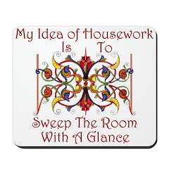 My Idea Of Housework... Mousepad
