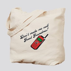 Don't Make Me Call Great Grandma! Tote Bag