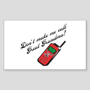 Don't Make Me Call Great Grandma! Sticker (Rectang