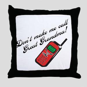 Don't Make Me Call Great Grandma! Throw Pillow