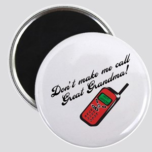 Don't Make Me Call Great Grandma! Magnet