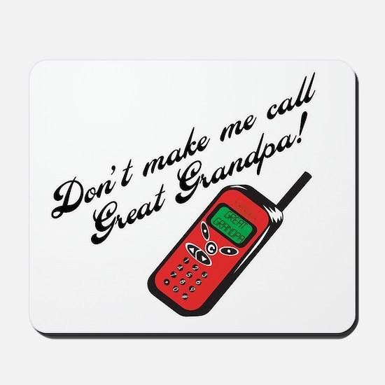 Don't Make Me Call Great Grandpa! Mousepad