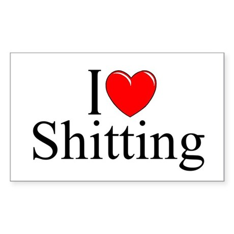 """I Love (Heart) Shitting"" Rectangle Sticker"