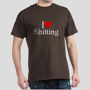 """""""I Love (Heart) Shitting"""" Dark T-Shirt"""
