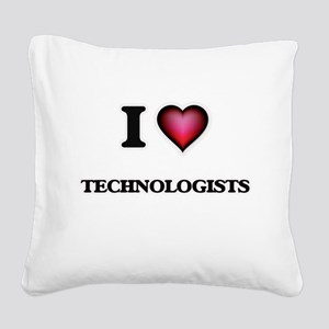 I love Technologists Square Canvas Pillow