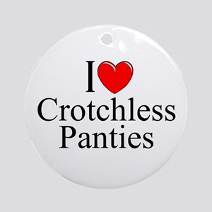 """I Love (Heart) Crotchless Panties"" Ornament (Roun"
