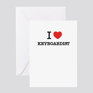 I Love KEYBOARDIST Greeting Cards