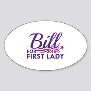 Bill For First Lady Sticker (Oval)