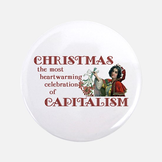 """Capitalist Christmas 3.5"""" Button"""