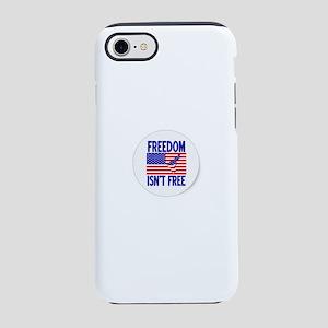 Freedom Isn't Free iPhone 8/7 Tough Case