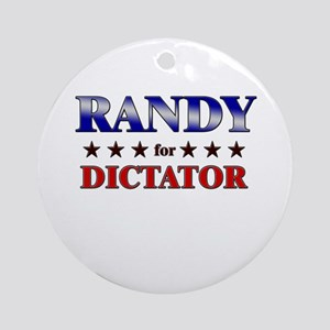 RANDY for dictator Ornament (Round)