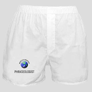 World's Greatest PHRASEOLOGIST Boxer Shorts