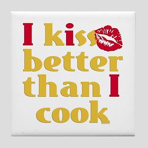 Kiss Better Than Cook Tile Coaster