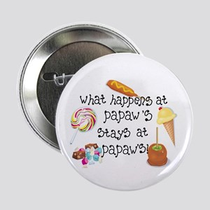 """What Happens at Papaw's... 2.25"""" Button"""