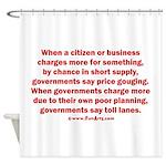 Price gouging toll lanes Shower Curtain