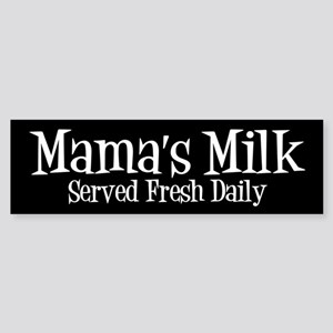 Mama's Milk Bumper Sticker