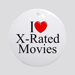 """""""I Love (Heart) X-Rated Movies"""" Ornament (Round)"""