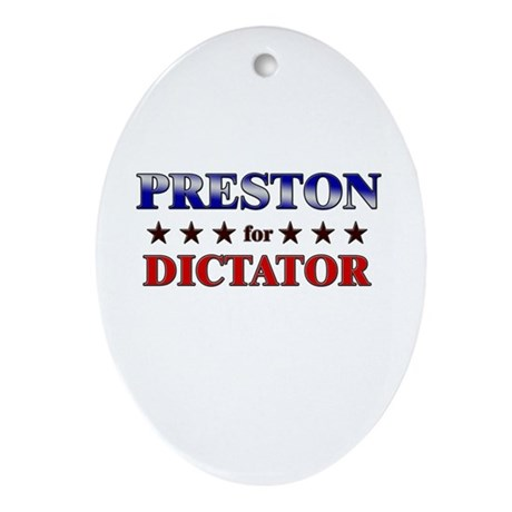 PRESTON for dictator Oval Ornament