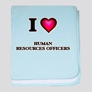 I love Human Resources Officers baby blanket