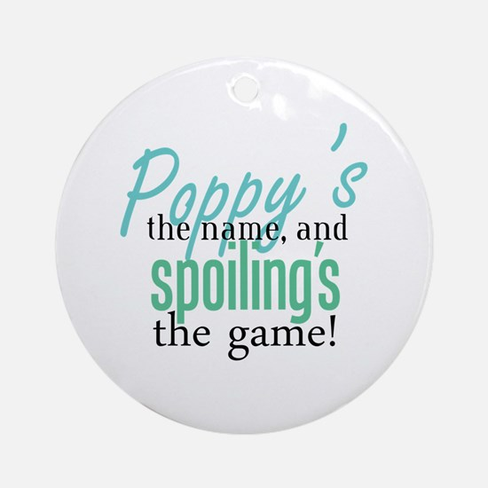 Poppy's the Name! Ornament (Round)