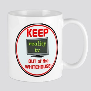 Keep Trump & reality TV out of the Whitehouse Mugs