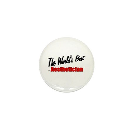 """""""The World's Best Aesthetician"""" Mini Button (10 pa"""