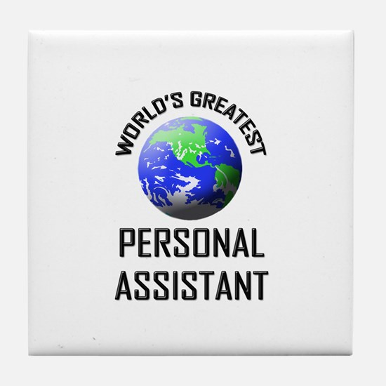 World's Greatest PERSONAL ASSISTANT Tile Coaster