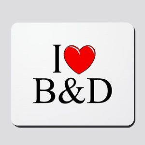 """I Love (Heart) B&D"" Mousepad"