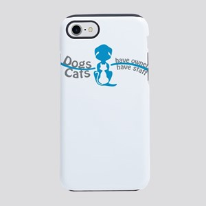 dogs have owners cats have s iPhone 8/7 Tough Case